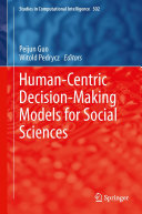 Human Centric Decision Making Models for Social Sciences