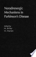 Noradrenergic Mechanisms in Parkinson s Disease Book