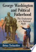 George Washington and Political Fatherhood Book PDF
