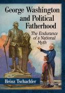 George Washington and Political Fatherhood [Pdf/ePub] eBook