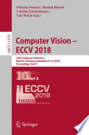 """Computer Vision – ECCV 2018: 15th European Conference, Munich, Germany, September 8-14, 2018, Proceedings, Part X"" by Vittorio Ferrari, Martial Hebert, Cristian Sminchisescu, Yair Weiss"
