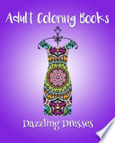 Adult Coloring Books  Dazzling Dresses