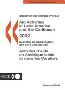 Creditor Reporting System on Aid Activities Aid Activities in Latin America and the Caribbean 2002 Volume 2004 Issue 3
