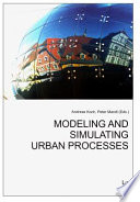 Modeling and Simulating Urban Processes