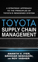 Toyota Supply Chain Management  A Strategic Approach to Toyota s Renowned System