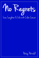No Regrets  Love  Laughter and Life with Colon Cancer
