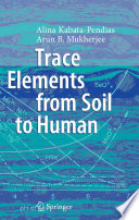 Trace Elements from Soil to Human Book