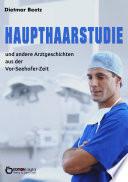 Haupthaarstudie Und Andere Arztgeschichten Aus Der Vor Seehofer Zeit