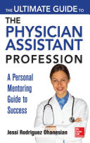 The Ultimate Guide To The Physician Assistant Profession Book PDF