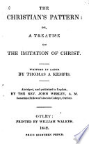 The Christian s Pattern  Or  A Treatise on The Imitation of Jesus Christ Book PDF