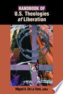 Handbook of U S  Theologies of Liberation