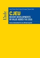 CJEU - Recent Developments in Value Added Tax 2016