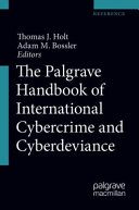The Palgrave Handbook of International Cybercrime and Cyberdeviance