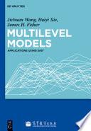 Multilevel Models  : Applications using SAS®