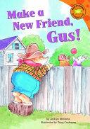 Make a New Friend  Gus