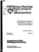 Simulating The Impacts Of Transportation Policies On Urban Land Use Patterns