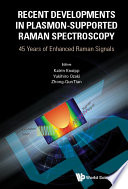 Recent Developments In Plasmon supported Raman Spectroscopy  45 Years Of Enhanced Raman Signals