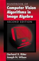 Handbook of Computer Vision Algorithms in Image Algebra
