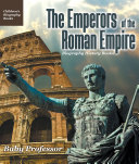 The Emperors of the Roman Empire - Biography History Books | Children's Historical Biographies Pdf/ePub eBook