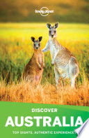 """Lonely Planet Discover Australia"" by Lonely Planet, Charles Rawlings-Way, Brett Atkinson, Cristian Bonetto, Peter Dragicevich, Anthony Ham, Paul Harding, Trent Holden, Kate Morgan, Tamara Sheward, Tom Spurling, Andy Symington, Donna Wheeler"