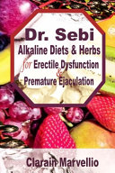 Dr  Sebi Alkaline Diets and Herbs for Erectile Dysfunction   Premature Ejaculation Book