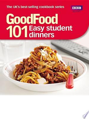 Download Good Food: Easy Student Dinners online Books - godinez books