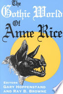 The Gothic World Of Anne Rice Book PDF