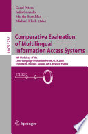Comparative Evaluation of Multilingual Information Access Systems