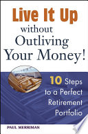 Live It Up Without Outliving Your Money  Book PDF