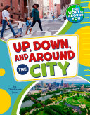 Up  Down  and Around the City Book