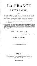 """""""La France littéraire"""", ou Dictionnaire bibliographique des savants, historiens et gens de lettres de la France, ainsi que des littérateurs étrangers qui ont écrit en français, plus particulièrement pendant les XVIIIe et XIXe siècles"""