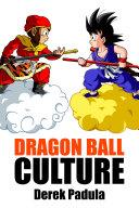 Dragon Ball Culture Volume 1 Pdf/ePub eBook