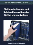 Multimedia Storage and Retrieval Innovations for Digital Library Systems