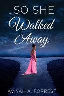 So She Walked Away