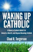 Waking Up Catholic