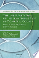 The Interpretation Of International Law By Domestic Courts