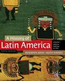 A History of Latin America  Volume 1