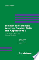 Seminar on Stochastic Analysis  Random Fields and Applications V
