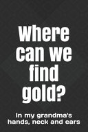 Where Can We Find Gold