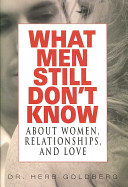 What Men Still Don T Know About Women Relationships And Love