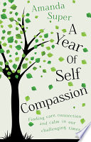A Year of Self Compassion Book