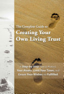 The Complete Guide to Creating Your Own Living Trust