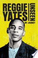 """Unseen: My Journey"" by Reggie Yates"