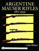 Argentine Mauser Rifles, 1871-1959