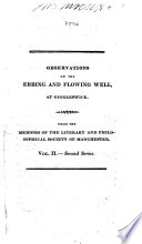 Observations on the ebbing and flowing Well at Giggleswick  From the Memoirs of the Literary and philosophical Society of Manchester  vol  2  second series