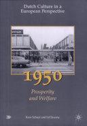 Dutch Culture in a European Perspective: 1950, prosperity and welfare