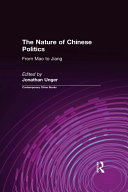 The Nature of Chinese Politics: From Mao to Jiang: From Mao ...