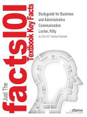 Studyguide for Business and Administrative Communication by Locker  Kitty  ISBN 9781259282515 Book