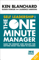 Self Leadership And The One Minute Manager Gain The Mindset And Skillset For Getting What You Need To Succeed Book PDF