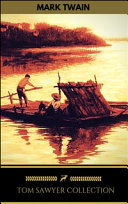 Tom Sawyer Collection--All Four Books [Free Audiobooks Includes 'Adventures of Tom Sawyer,' 'Huckleberry Finn'+ 2 More Sequels] (Golden Deer Classics)
